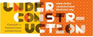 UNDER CONSTRUCTION. Flemish Palestinian Connections @ MINARD | Gent | Vlaanderen | Belgique