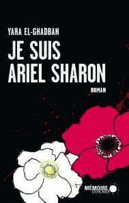 "Rencontre avec Yara El-Ghadban auteure de ""Je suis Ariel Sharon"" @ Librairie Tulitu"