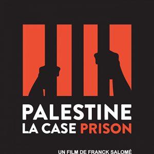 """""""Palestine, la case prison"""", documentaire de Franck Salomé @ La Vénerie. Espace Delvaux."""