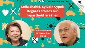 Leila Shahid & Sylvain Cypel : Regards croisés sur l'apartheid israélien @ webinaire