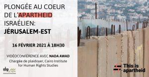 Vidéoconférence: Plongée au coeur de l'apartheid israélien: Jérusalem-Est