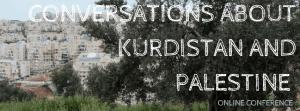Conversations about Kurdistan and Palestine. Session 3 @ En ligne : sciencespo.zoom.us
