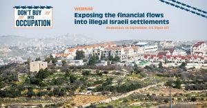 Webinar: Exposing the financial flows into illegal Israeli settlements @ en ligne