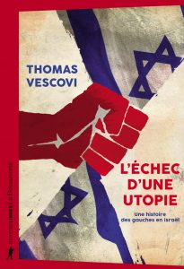 """Présentation du livre de Thomas Vescovi """"L'échec d'une utopie. Une histoire des gauches en Israël"""""""