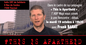 Rencontre-Débat: #THIS IS APARTHEID @ Salle SMT de solidaris